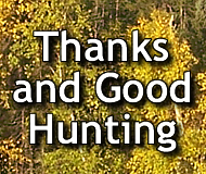 Thanks and Good Hunting
